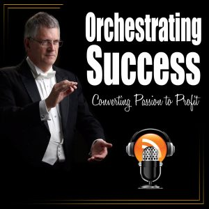 Orchestrating Success Podcast